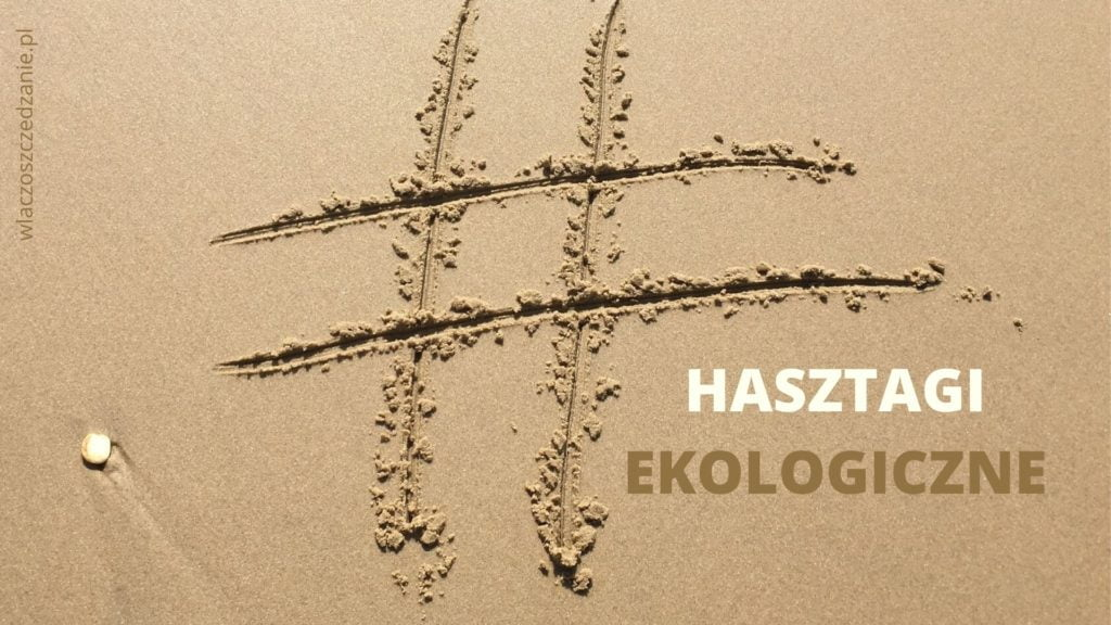 Hasztagi (hashtagi) ekologiczne